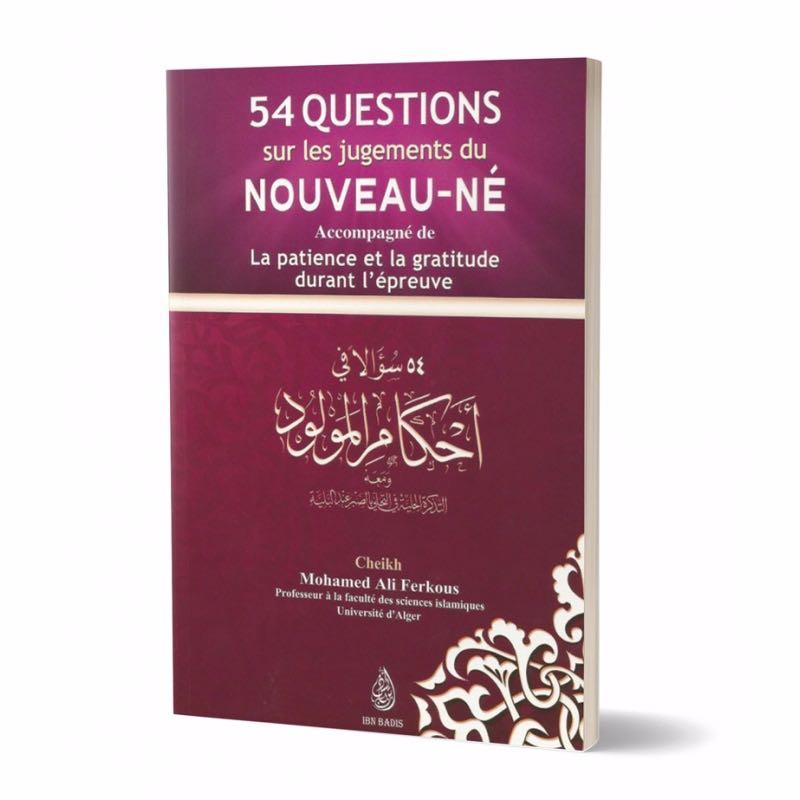 54 questions sur les jugements du nouveau-né accompagné de la patience et la gratitude durant l'épreuve, par le Cheikh Mohamed Ali Ferkous