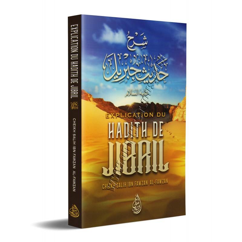 """Explication du Hadith de Jibril: Il s'agit d'un hadith essentiel au point où les gens de science l'ont intitulé """"La Mère de la Sunna"""""""