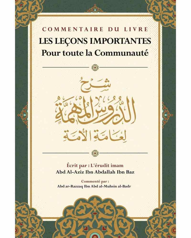 Commentaire Du Livre Les Leçons Importantes Pour Toute La Communauté, D'Ibn Baz, Commenté Par Abd Ar-Razzaq Al-BADR, ouvrage très bénéfique