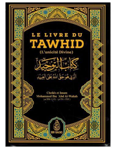 Le livre du Tawhid aucun livre équivalent à Kitab at-Tawhid (le Livre de l'Unicité) n'a jamais été écrit en Islam d'après le consensus