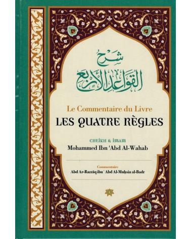 Les Quatre Règles - Ibn Badis le Chaykh Muhammad Ibn 'Abd al-Wahhâb a regroupé quatre principes et cité leurs preuves dans le Livre d'Allah