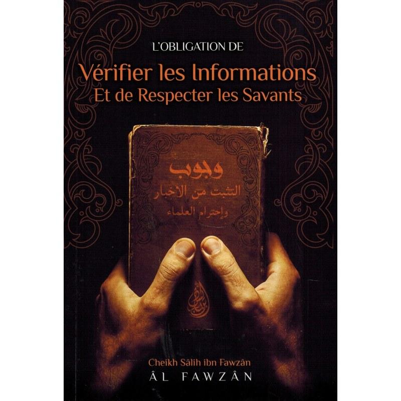 L'obligation de Vérifier les Informations et de respecter les Savants du Cheykh Salih Al-Fawzân Un sujet qui est réellement d'actualité