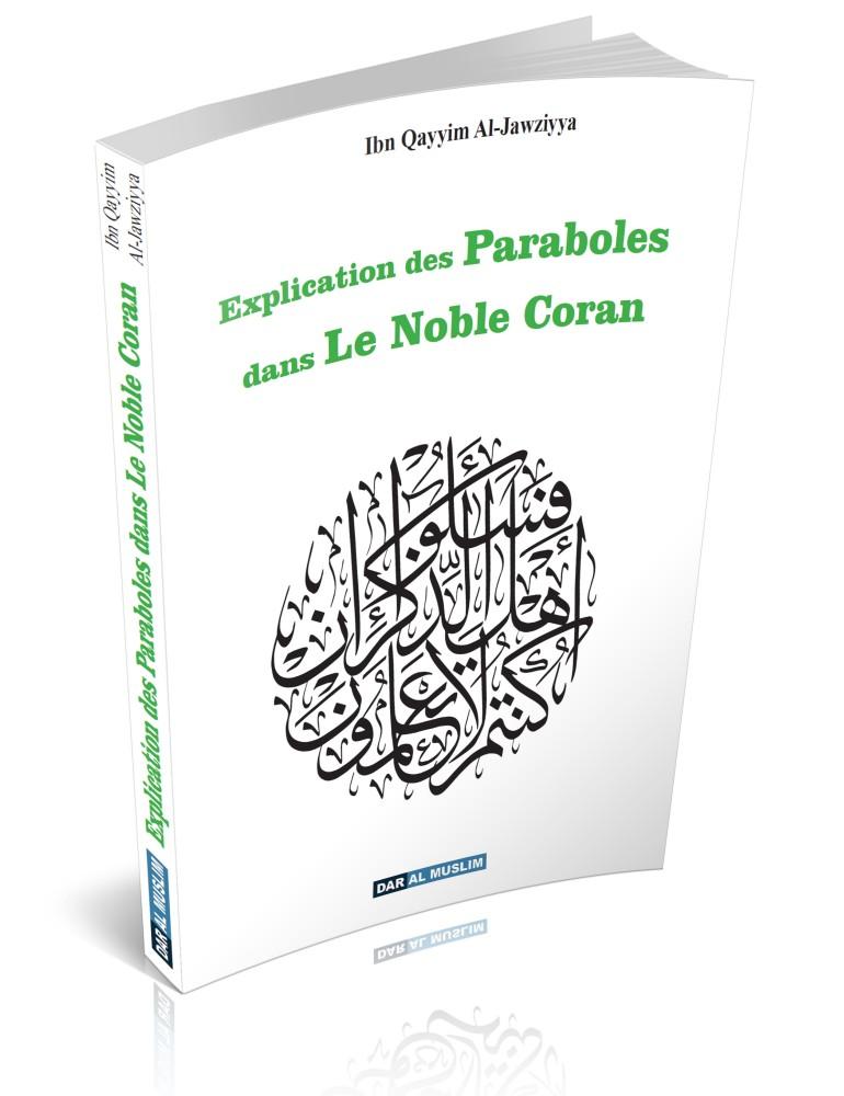 """Explication des paraboles dans le Noble Coran Ibn Qayyim """"Et ces paraboles Nous les citons aux gens afin qu'ils réfléchissent. S. 59 - V.21"""