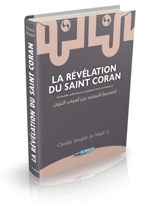 La révélation du Saint Coran - Sheykh Muqbil très profitable car connaitre la cause de la révélation d'un verset aide à sa compréhension