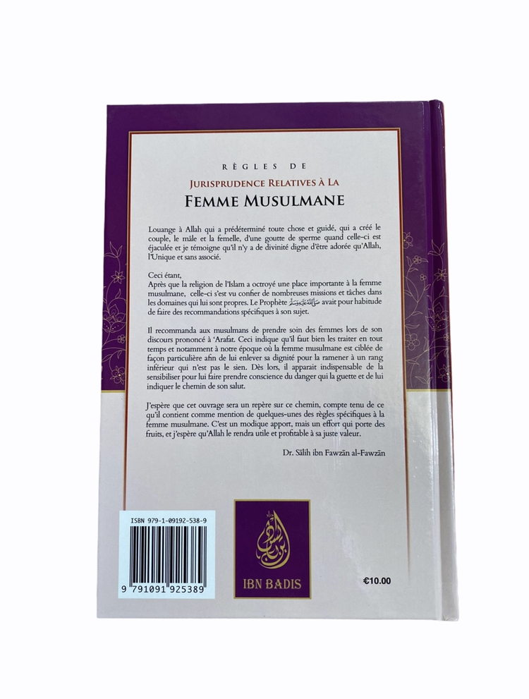 Jurisprudence Relatives à La Femme Musulmane Salih Ibn Fawzan Al Fawzan aux édition Ibn Badis afin de sensibiliser sur de nombreuses règles