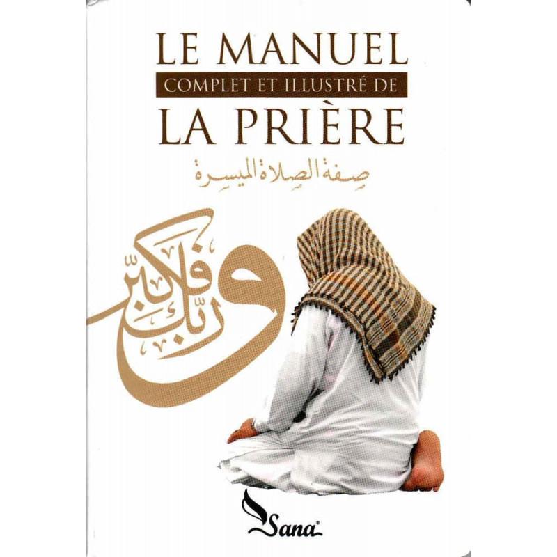 Le manuel complet et illustré de la prière afin d'apprendre les base de la priere avec des images pour pouvoir prier correctement pour adulte