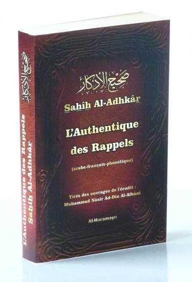 Sahih Al Adhkar L'Authentique des Rappel du spécialiste du hadith le shaykh Al Albani un livre qui regroupe les invocations à connaitre