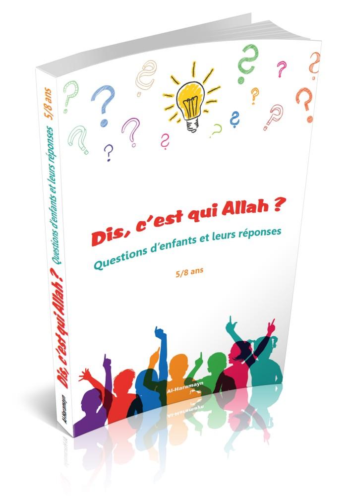C'est qui Allah ? Questions d'enfants 5/8 ans pour nous aidez a répondre a toute les interrogations de nos enfants de manière correcte