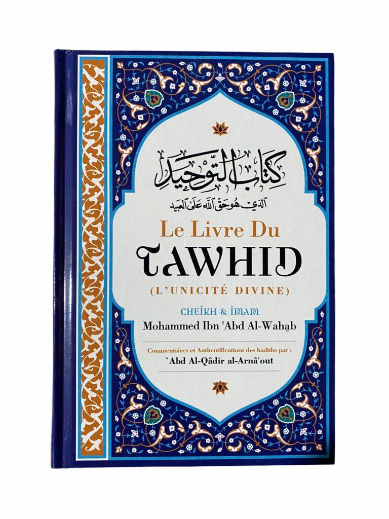 Le Livre du Tawhid (l'Unicité Divine) fait partie des meilleurs et des plus sublimes ouvrage traitant du dogme de l'unicité d'Allah