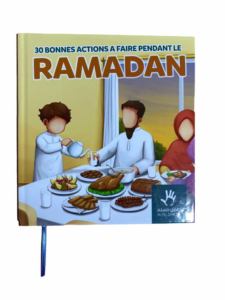 30 Bonnes Actions A Faire Pendant le Ramadan pour familiariser nos enfant avec le mois béni et leur permettre de mieux saisir son sens