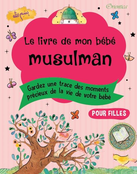 Le Livre De Mon Bébé Musulman Fille il s'agit d'un livre de souvenir à personnaliser vous même avec les photos de votre enfant