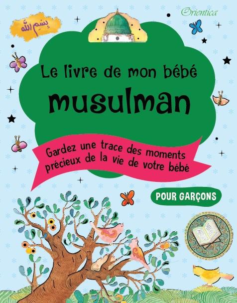 Le livre de mon bébé musulman Garçon il s'agit d'un livre de souvenir à personnaliser vous même avec les photos de votre enfant
