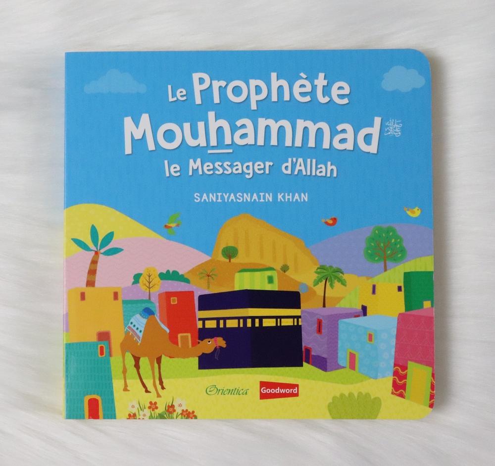 Le Prophète Mouhammad Le Messager d'Allah avec pages cartonnées est idéale pour apprendre à nos bébé la sira du prophète (PBAL).