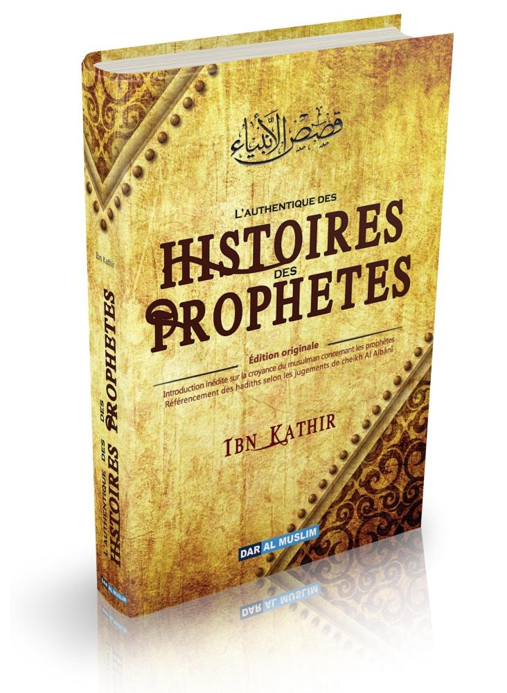 L'authentique des Histoires des Prophètes de Poche - Ibn Kathîr est extrait de l'encyclopédie intitulée albidaaya wa an nihaaya