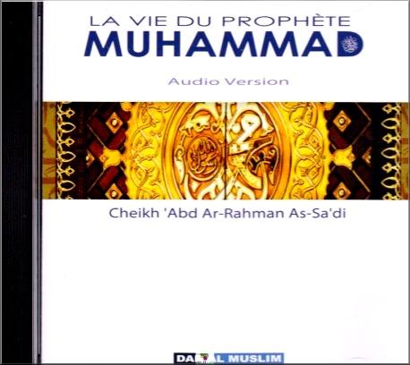 La vie du prophète Muhammad - CD Audio retrace la vie du sceau des envoyés, celui auquel fut révélé le Coran comme guide et miséricorde