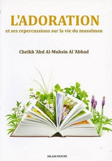 développe un aspect essentiel de l'islam : l'adoration.